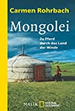Mongolei. Zu Pferd durch das Land der Winde