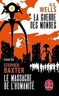 La Guerre des mondes suivi de Le Massacre de l'Humanité par H.G. Wells