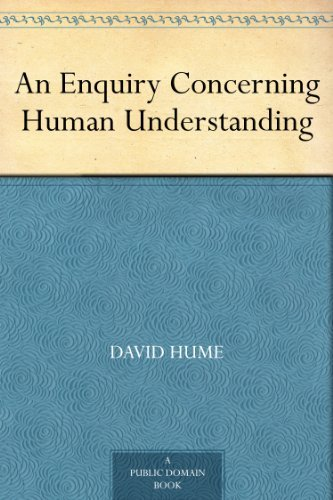 david hume an enquiry concerning human understanding essay Read human understanding - david hume free essay and over 88,000 other research documents human understanding - david hume in an inquiry concerning human understanding, david hume demonstrates how there is.