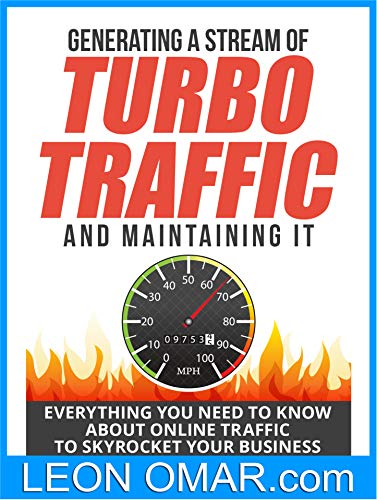 NEW Beginners Guide to Generating a Stream of Turbo Traffic and Maintaining It: Everything You