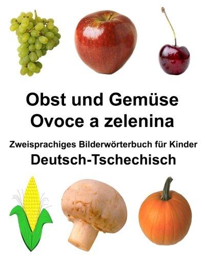 Deutsch-Tschechisch Obst und Gemüse/Ovoce a zelenina Zweisprachiges Bilderwörterbuchfür Kinder (FreeBilingualBooks.com)