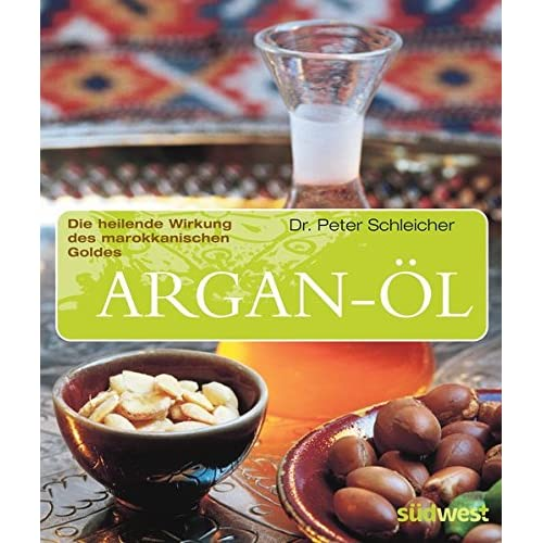 Argan L Die Heilende Wirkung Des Marokkanischen Goldes