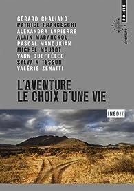 L'aventure : Le choix d'une vie par Patrice Franceschi