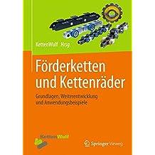 Förderketten und Kettenräder: Grundlagen, Weiterentwicklung und Anwendungsbeispiele