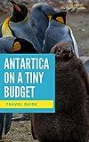 Antartica on a Tiny Budget