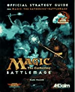 Magic - The Gathering Battlemage : The Official Strategy Guide de Kip Ward