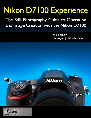 nikon-d7100-experience-the-still-photography-guide-to-operation-and-image-creation-with-the-nikon-d7