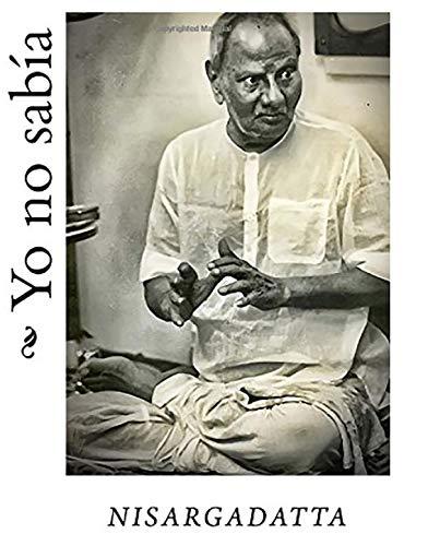 Yo no sabia por Nisargadatta maharaj