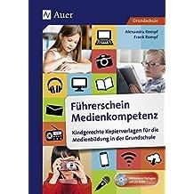 Führerschein Medienkompetenz: Kindgerechte Kopiervorlagen für die Medienbildung in der Grundschule (1. bis 4. Klasse)