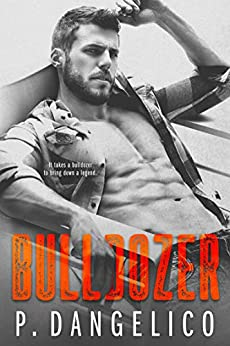 Bulldozer (Hard To Love Book 3) by [Dangelico, P.]