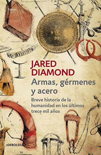 Armas, Germenes y Acero / Guns, Germs, and Steel: The Fates of Human Societies por Jared Diamond