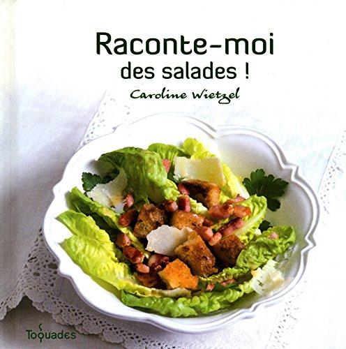 Raconte-moi des salades ! por Caroline Wietzel
