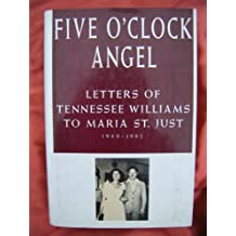 Five o'Clock Angel: Letters to Maria St.Just, 1948-82