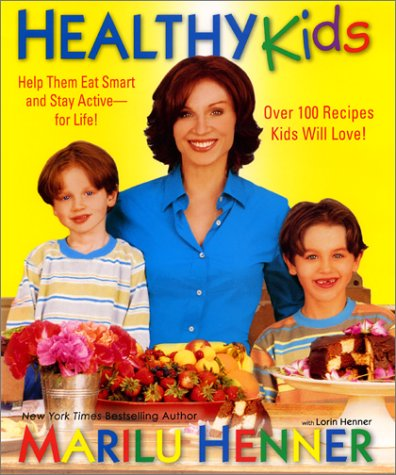 Healthy Kids: Help Them Eat Smart and Stay Active-For Life!