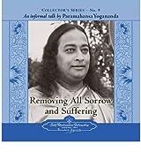 Removing All Sorrow and Suffering: An Informal Talk by Paramahansa Yogananda (Collector's (Self-Realization Fellowship) #09) Yogananda, Paramahansa ( Author ) Sep-01-2007 Compact Disc