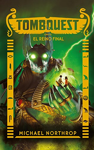 Tombquest. El reino final de [NORTHROP,  MICHAEL]
