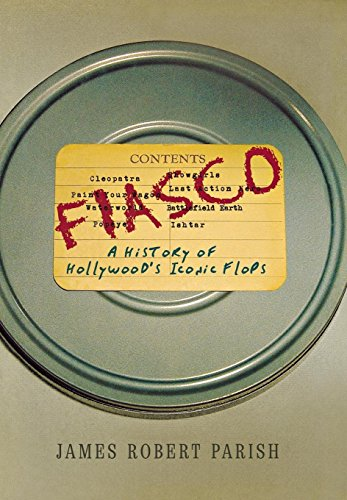 (Fiasco: A History of Hollywood's Iconic Flops (English Edition))