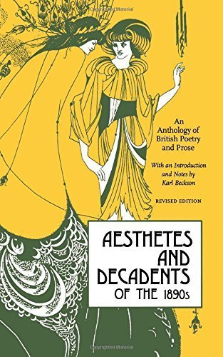 Aesthetes and Decadents of the 1890s: An Anthology of British Poetry and Prose (2005-08-30)