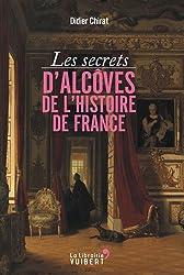 Les secrets d'alcôves de l'histoire de France