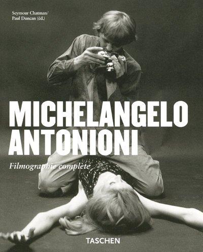 Michelangelo Antonioni Filmographie complète par Seymour Chatman