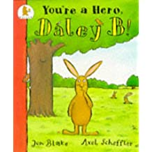You're a Hero, Daley B