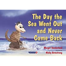 The Day the Sea Went Out and Never Came Back: A Story for Children Who Have Lost Someone They Love: 2 (Helping Children with Feelings)