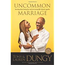 Uncommon Marriage: What We've Learned about Lasting Love and Overcoming Life's Obstacles Together by Tony Dungy (2014-02-04)