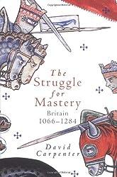 The Struggle for Mastery: Britain, 1066-1284