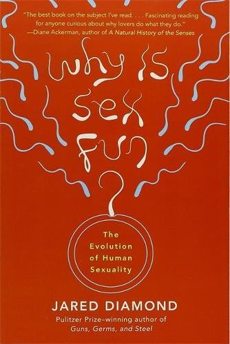 Why Is Sex Fun?: The Evolution of Human Sexuality par Jared Diamond
