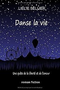 """Résultat de recherche d'images pour """"Danse la vie de Lielie Sellier"""""""