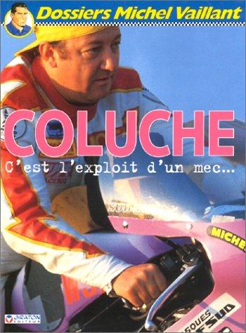 Coluche, c'est l'exploit d'un mec...