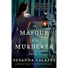 The Masque of a Murderer: A Mystery (Lucy Campion Mysteries) by Calkins, Susanna (2015) Hardcover