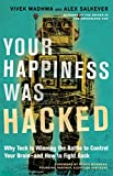 #5: Your Happiness Was Hacked: Why Tech Is Winning the Battle to Control Your Brain--and How to Fight Back