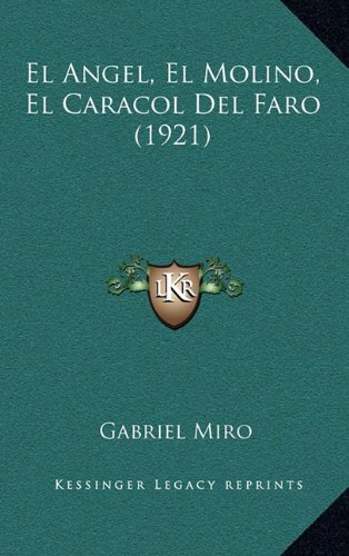 El Angel, El Molino, El Caracol del Faro (1921)