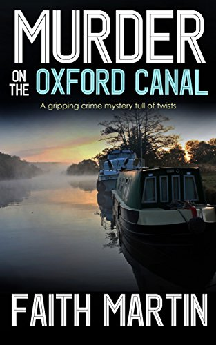 MURDER ON THE OXFORD CANAL a gripping crime mystery full of twists by [MARTIN, FAITH]