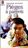 Pièges à parents - Les séances d'un psychologue