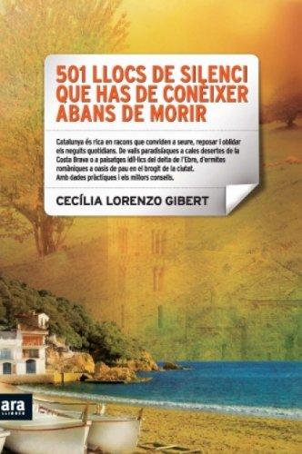 501 llocs de silenci que has de conèixer abans de morir (Catalan Edition) por Cecília Lorenzo Gibert