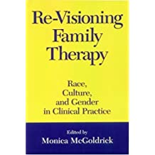Re-Visioning Family Therapy: Race, Culture, and Gender in Clinical Practice (1998-01-31)