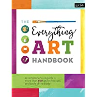 The Everything Art Handbook - A comprehensive guide to more than 100 art techniques and tools of the trade (The Complete Book of ...)