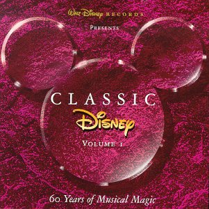 Classic Disney Vol. 1: 60 Years Of Musical Magic - Classics Disney Cd