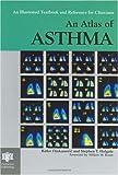 An Atlas of Asthma (Encyclopedia of Visual Medicine Series)
