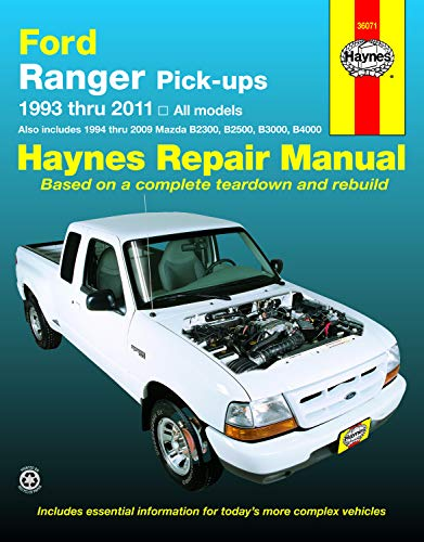 Ford Ranger Pick-ups 1993 thru 2011: 1993 thru 2011 all models - Also includes 1994 thru 2009 Mazda B2300, B2500, B3000, (Haynes Manuals) (Ford Ranger Haynes)