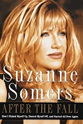 After the Fall: How I Picked Myself Up, Dusted Myself Off, and Started All Over Again by Suzanne Somers (1998-04-14)