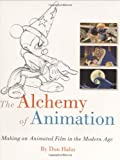 The Alchemy of Animation: Making an Animated Film in the Modern Age