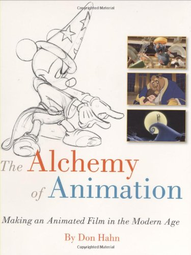 The Alchemy Of Animation: Making an Animated Film in the Modern Age (Disney Editions Deluxe (Film)) por Don Hahn