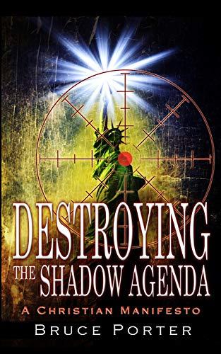 Destroying the Shadow Agenda: A Christian Manifesto (English ...