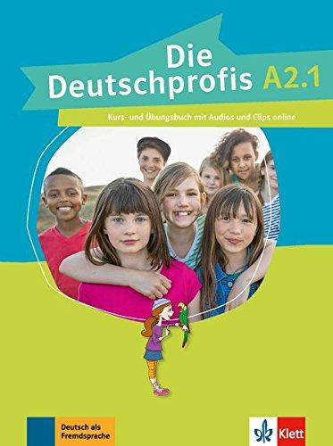 Preisvergleich Produktbild Die Deutschprofis A2.1: Kurs- und Übungsbuch mit Audios und Clips online