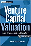 Venture Capital Valuation: Case Studies and Methodology. + Website (Wiley Finance Editions, Band 631)