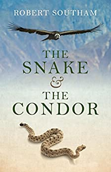 The Snake and the Condor by [Southam, Robert]