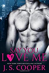 Say You Love Me by J. S. Cooper (2016-05-27)